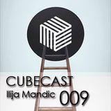 Cubecast 009 by Ilija Mandic