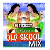 OLD SKOOL DANCEHALL/ BASHMENT MIX (DJ @TICKZZYY
