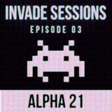 INVADE SESSION EP 003 - ALPHA21