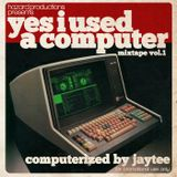 Yes I Used A Computer Vol.1 - 15.02.10