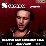 Show me House 94 # Some People #