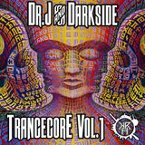 Dr.J And Darkside - Trancecore Volume 1
