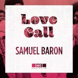 Samuel Baron - Love Call Mixtape