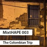 MixtHAPE 003 - The Colombian Trip