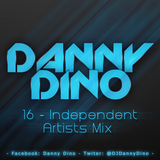 16 - Independent Artists Mix - Danny Dino