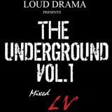 LOUD Drama Pres. - THE UNDERGROUND VOL. 1 (Mixed by LV)