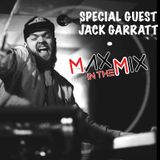 Max In The Mix!! Special Guest Jack Garratt!!!