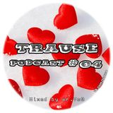 TRAUSE Podcast – Episode #04 (Mixed by Mr. Ve0) (14.02.2013)