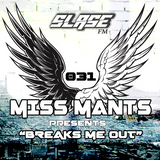 Miss Mants - Breaks Me Out #31 on Slase FM [25AUG 2017]