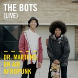 The Bots (Live) | Dr. Martens On Air: Afropunk