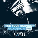 Andrew Rayel - Find Your Harmony Radioshow #129 (incl. Alex Ender Guestmix)