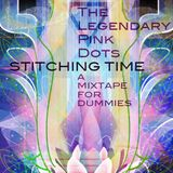 Stitching Time - LPD mixtape for dummies.