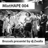 MixtHAPE 004 - Brussels presente! by dj Zwalla