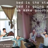 The Bed is the Stage (saying goodby to the bed) dj Oscar Olias, live Paul Arámbula and Ben Ham