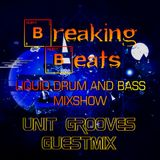Breaking Beats Guestmix - UNIT GROOVES