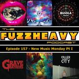 FuzzHeavy Podcast - Episode 157 - New Music Monday Pt I (2018-12-17)