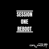 Session One Reboot [August Edition]