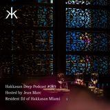 Hakkasan Deep Podcast #049