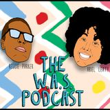 The WAS Podcast Episode 4