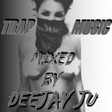 Trap Music    Mixed By   Deejay Ju