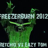 Retchid Vs Eazy Tom - Live @ Freezerburn 2012