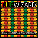 DuBWiZaRd - Riddim Bandits Radio Autumn 2019 Podcast