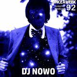 ONCEAWEEK 92 by DJ NOWO