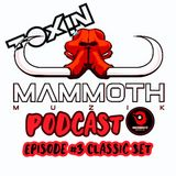 Toxin Presents: The Mammoth Music Podcast Episode #3