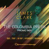 THE COLOMBIA PRESS WATFORD PROMO MIX  @DJ JAMES CLARK
