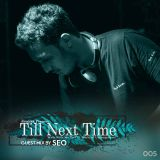 Till Next Time EP - 05 Guest Mix By SEO