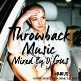 Throwback Music Vol.1 Mixed By Dj Gus