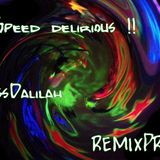 Speed ​​delirious ! RemixPrevieuw!