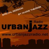 Special Marie Therese Late Lounge Session - Urban Jazz Radio Broadcast #11:2