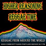 Higher Reasoning Reggae Time 8.27.17