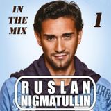 Ruslan Nigmatullin - In The Mix 1