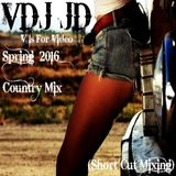 VDJ JD Country Mixtape Spring 2016 (Short Cut Mixing)