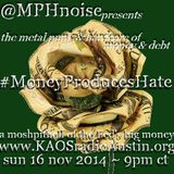 Money Produces Hate '14 KAOS radio Austin Mosh Pit Hell Metal Punk Hardcore w doormouse dmf