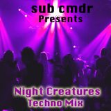 sub cmdr - Night Creatures - Techno Mix