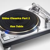 Ken Tobin - Sides Classics Part 1