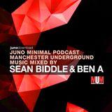 Juno Minimal Podcast -Manchester Underground Music mixed by Sean Biddle & Ben A