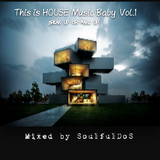 This is HOUSE Music Baby Vol. 1 ( Break up or Make up )
