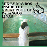 MIX BY MAVROS INSIDE THE GREAT POOL OF PALANGOS LINAS