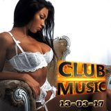 CLUB MUSIC ♦ Best Popular Club Dance Music Remixes Mashups Megamix ♦ 13-03-17