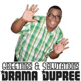 Drama Dupree & Co. Podcast 012