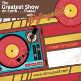 The Greatest Show on Earth . . . Evaaa! with @djmophatt - The New Jack