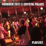FUJIROCK 2017 @ CRYSTAL PALACE / PLAYLIST