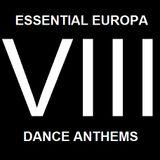 Essential Europa Dance Anthems, Volume VIII