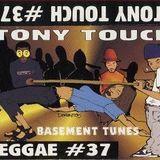 Tony Touch-Basement Tunes (Reggae 37) 1998 - Tape Rip