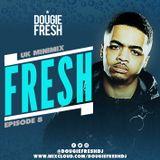 @DougieFreshDJ - #FreshSessions - UK Minimix - EP8