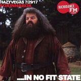 HazyVegas - 7 29 17 - In no fit state...